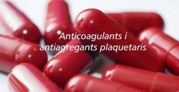 anticoagulants i antiagregants plaquetaris